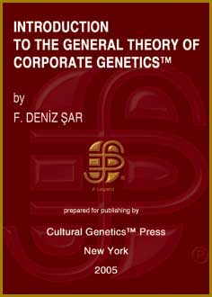 Deniz Sar: General Theory of Corporate Genetics (TM), Cultural Genetics Press (TM), New York.