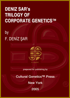 Deniz Sar: Trilogy of Corporate Genetics (TM), Cultural Genetics Press (TM), New York.